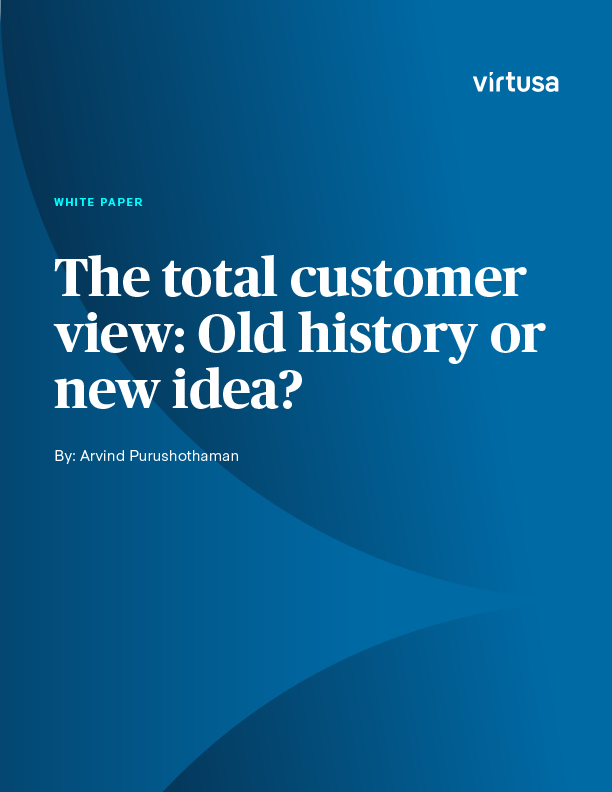 The Total Customer View: Old History or New Idea?